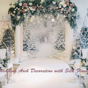 10+ Creative Ideas to Decorate Wedding Arch with Silk Flowers in 2018